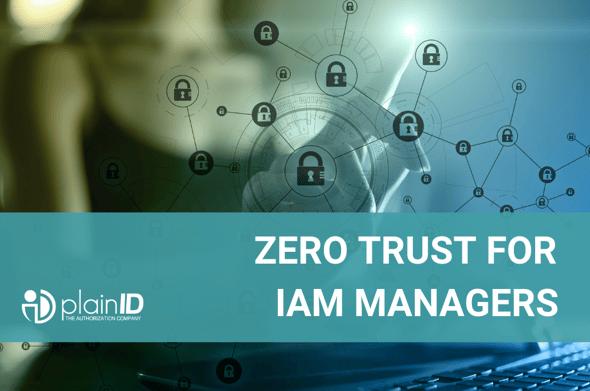 Zero Trust for IAM Managers