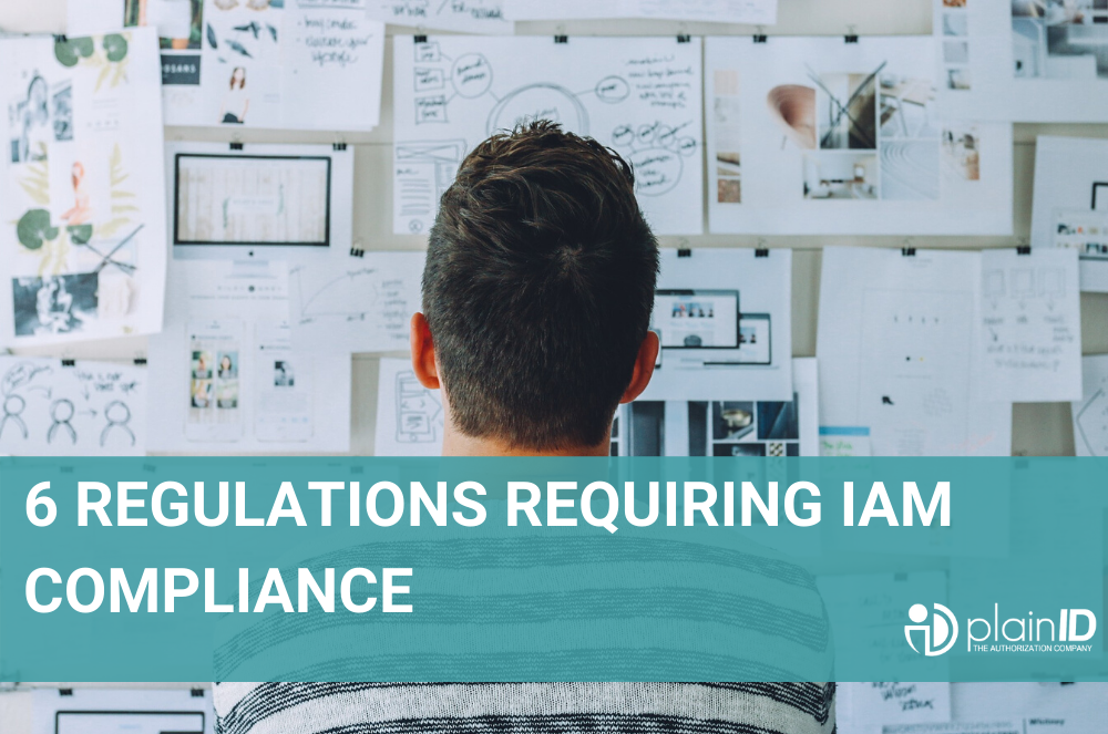 6 Regulations Requiring IAM Compliance