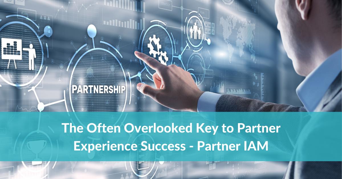 key to partner experience - partner iam