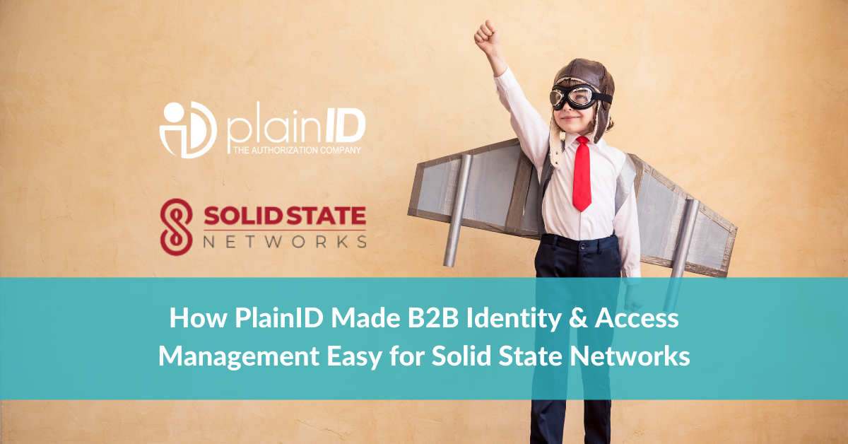 How PlainID Made B2B Identity & Access Management Easy for Solid State Networks